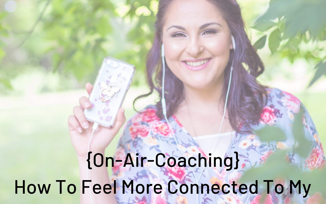 On Air Coaching – How To Feel More Connected To Husband With Wendy (ep-88)