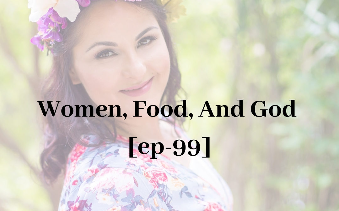 Women, Food And God by Geneen Roth [ep-99]