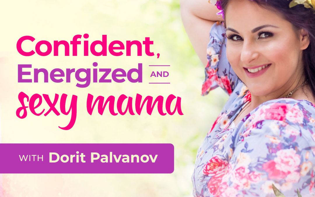 126. Becoming Self-Confident As a Woman, Wife and Mother