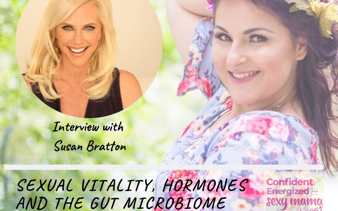 125. Sexual Vitality, Hormones and The Gut Microbiome – Interview with Susan Bratton