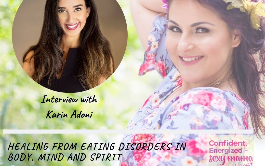 139. Healing From Eating Disorders in Body, Mind and Soul with Karin Adoni Ben-David